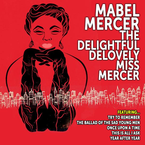 Mabel Mercer Mabel Mercer: The Delightful DeLovely Miss Mercer album cover