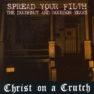 Spread Your Filth, The Doughnut And Bourbon Years album
