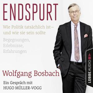 Endspurt - Wie Politik tatsächlich ist - und wie sie sein sollte. Begegnungen, Erlebnisse, Erfahrungen. Ein Gespräch mit Hugo Müller-Vogg Audiobook