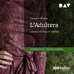 L'Adultera (Gekürzt)