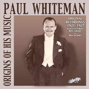Paul Whiteman: Original Recordings 1921-1927 album