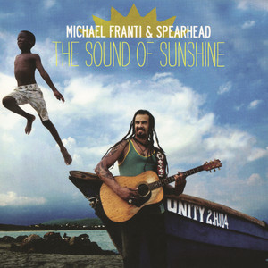 The Sound Of Sunshine - Michael Franti and Spearhead