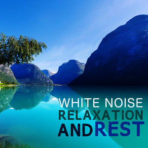 White Noise: Relaxation and Rest Albumcover