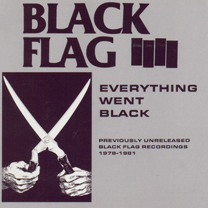 Everything Went Black - Black Flag
