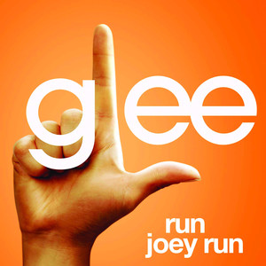 Run Joey Run  - Glee Cast
