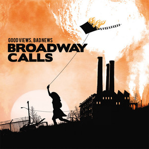 Album cover for Good Views, Bad News by Broadway Calls