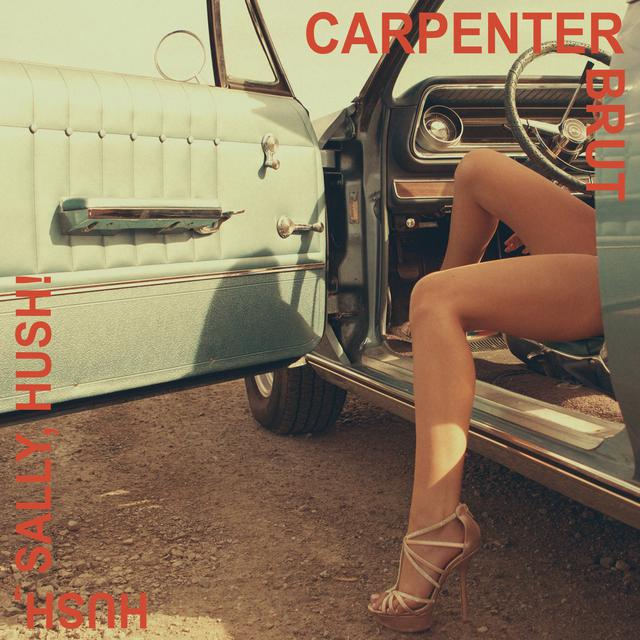 Carpenter Brut - Hush Sally, Hush! : outrun