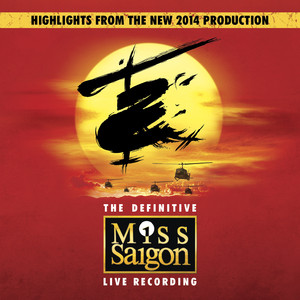 Miss Saigon: The Definitive Live Recording - Miss Saigon