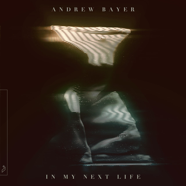 Album cover for In My Next Life by Andrew Bayer