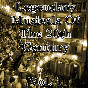 Legendary Musicals of the 20th Century: Vol. 1