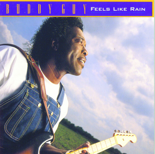 The Blues Is Alive And Well Buddy Guy: Feels Like Rain By Buddy Guy On Spotify