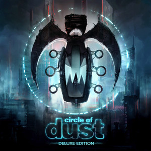 Circle of Dust (Remastered) [Deluxe Edition] album