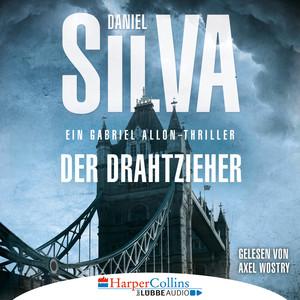 Der Drahtzieher - Ein Gabriel Allon-Thriller (Ungekürzt) Audiobook