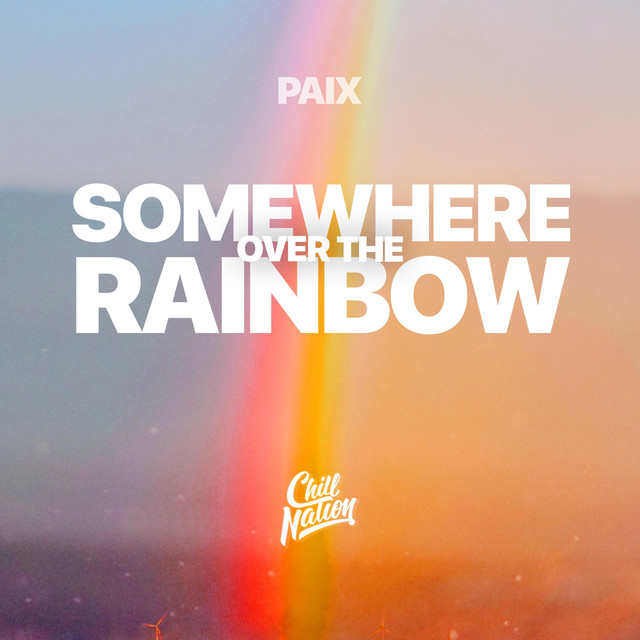 Somewhere Over The Rainbow By Paix On Spotify
