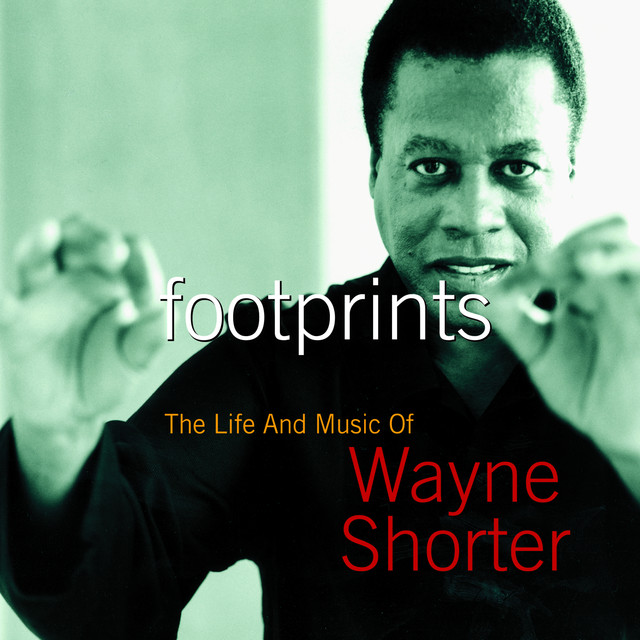 Footprints: The Life And Music Of Wayne Shorter