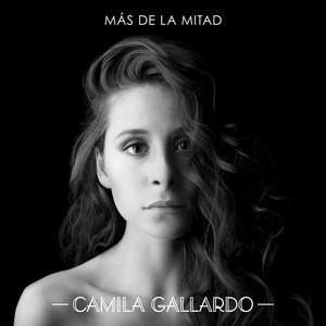 Más De La Mitad - Camila Gallardo