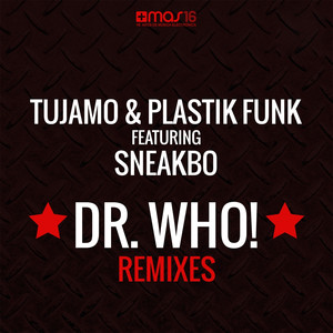 Dr. Who! (feat. Sneakbo) [Remixes]