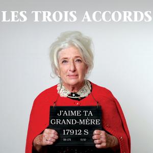 J'aime ta grand-mère - Les Trois Accords
