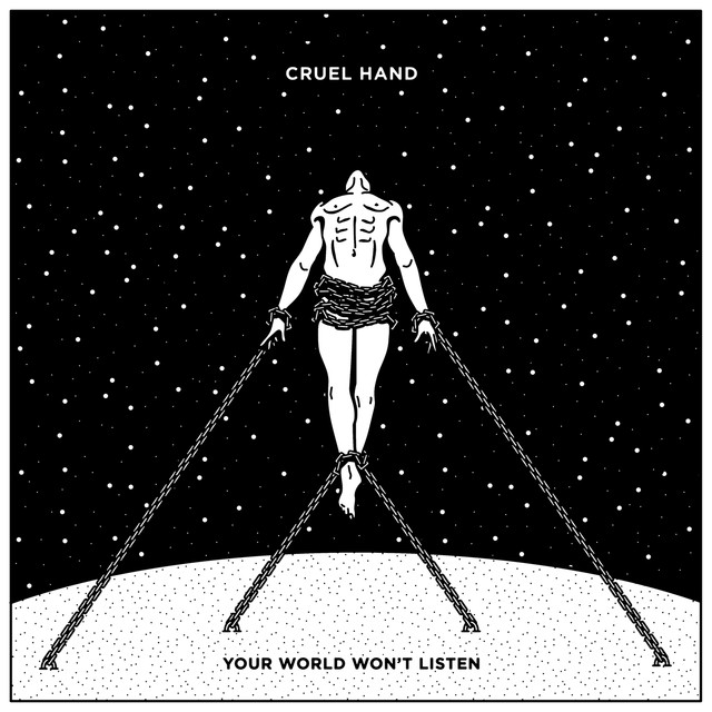 Album cover for Your World Won't Listen by Cruel Hand