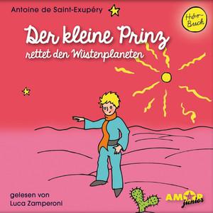 Der kleine Prinz rettet den Wüstenplaneten (Ungekürzt)