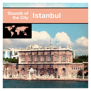 Sounds Of The City - Istanbul Albümü