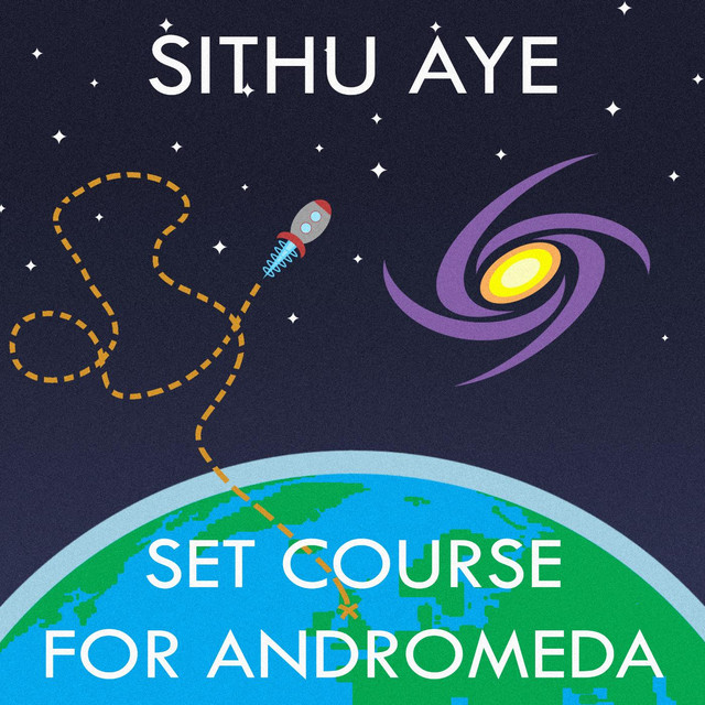 Album cover for Set Course for Andromeda by Sithu Aye