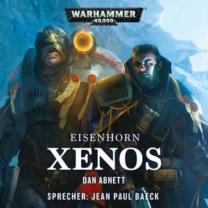 Warhammer 40.000 - Eisenhorn 1: Xenos (Ungekürzt) Audiobook