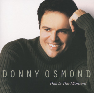 Frank Wildhorn, Leslie Bricusse, Fred Bekky, Donny Osmond This Is The Moment cover