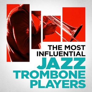 The Most Influential Jazz Trombone Players - Harry Woods