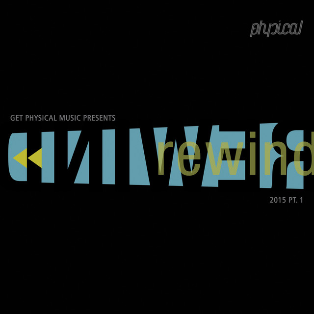 Get Physical Music Presents: Rewind 2015, Pt. 1