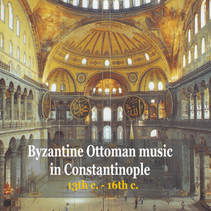 Byzantine Ottoman Music in Constantinople / 13th c. - 18th c. Albümü