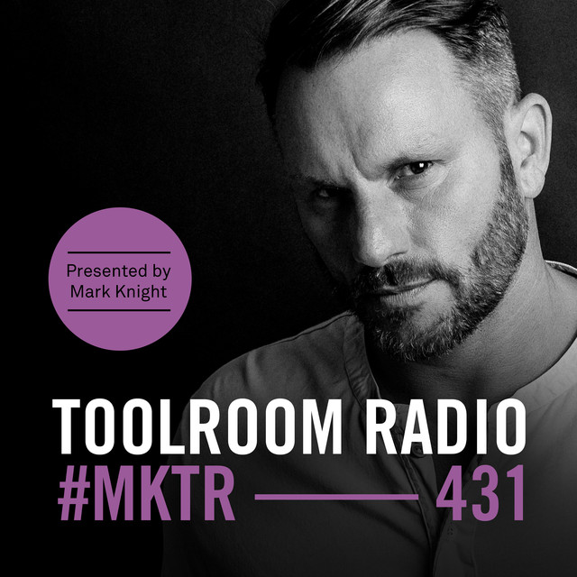 Toolroom Radio EP431 - Presented By Mark Knight