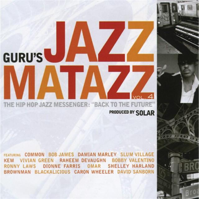 "Jazzmatazz 4 The Hip Hop Jazz Messenger ""Back To The Future"""