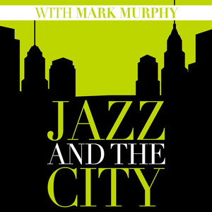 Jazz and the City with Mark Murphy album
