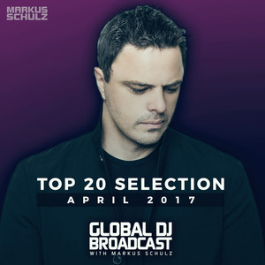 Global DJ Broadcast - Top 20 April 2017 album
