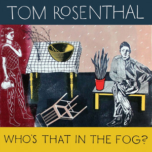 Who's That in the Fog? - Tom Rosenthal