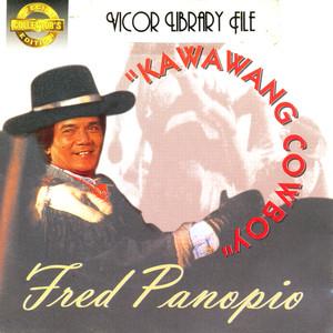 Sce fred panopio kawawang cowboy - Fred Panopio