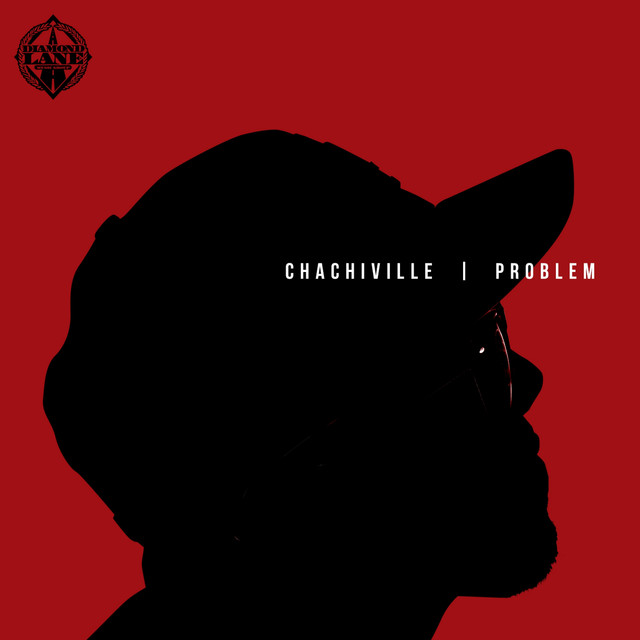 Album cover for Chachiville by Problem