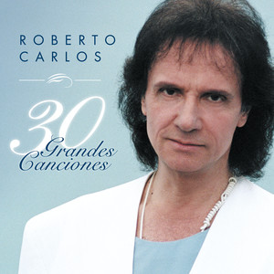 30 Grandes Canciones - Roberto Carlos