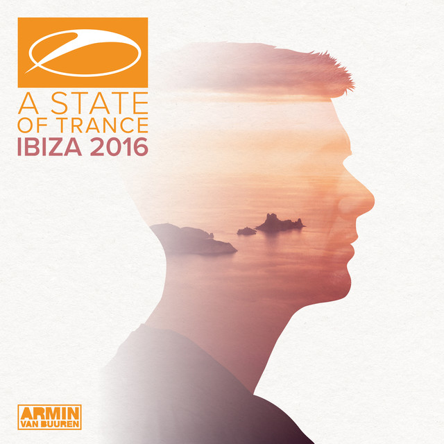 A State Of Trance, Ibiza 2016 (Selected by Armin van Buuren)