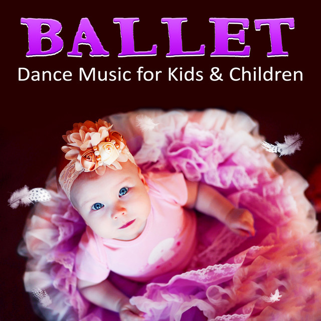 Top 10 First Dance Songs: Ballet Dance Music For Kids & Children