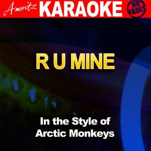 Cover art for R U Mine (In the Style of Arctic Monkeys) [Karaoke Verison]