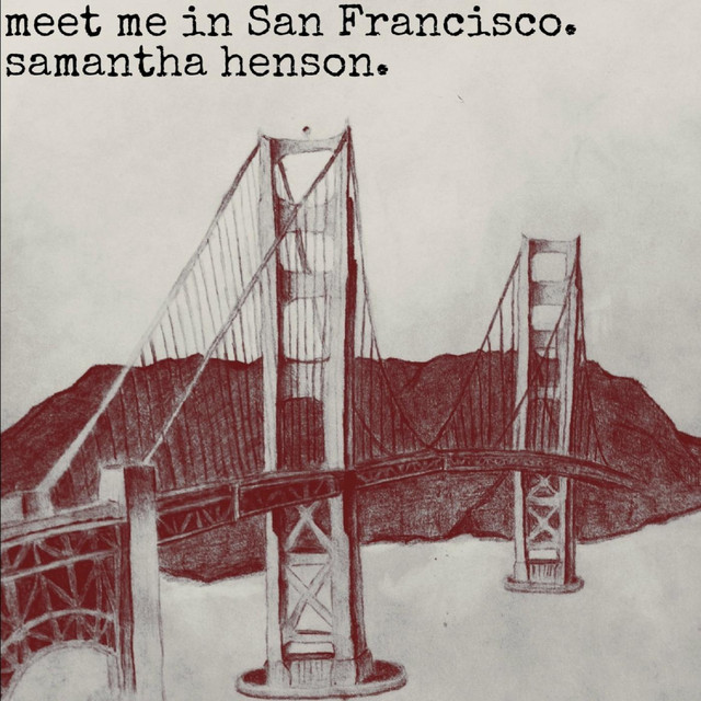 Meet Me in San Francisco by Samantha Henson on Spotify