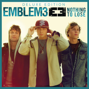 Nothing To Lose  - Emblem3