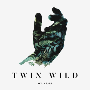 Album cover for My Heart     by Twin Wild