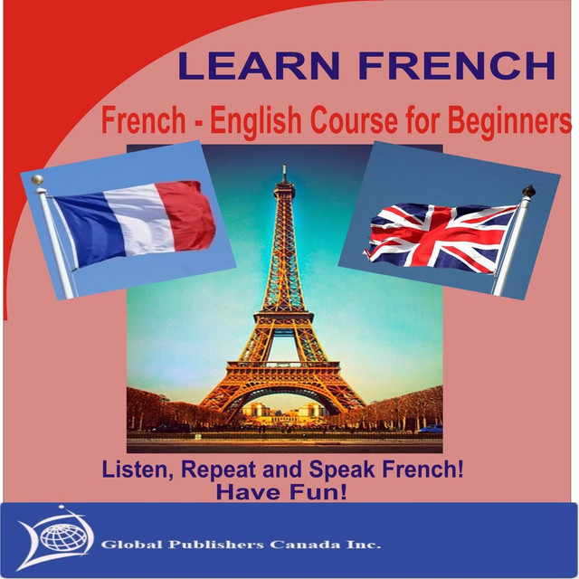 learn french french english course for beginners by global publishers canada inc on spotify. Black Bedroom Furniture Sets. Home Design Ideas