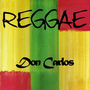 DON CARLOS - REGGAE DON CARLOS ALBUM LYRICS