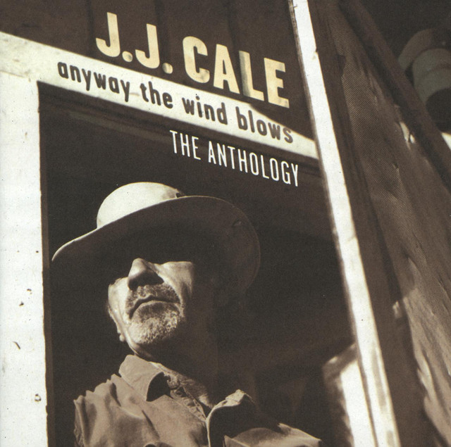 J.J. Cale Anyway the Wind Blows: The Anthology album cover