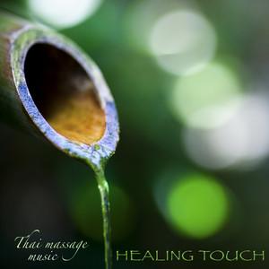 Healing Touch Thai Massage Music – Relaxing Zen Music for Massage, Beauty Spa & Deep Relaxation Albumcover