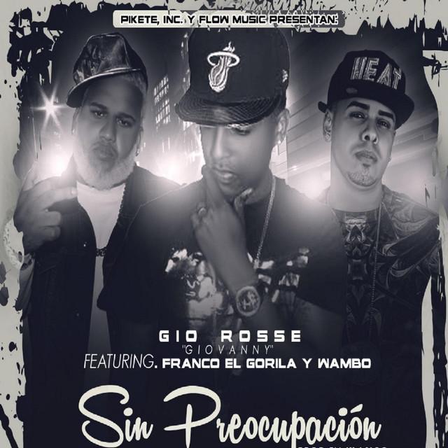 Sin Preocupacion (feat. Franco El Gorila, Gio Rosse & Wambo)